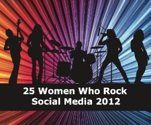 25 Women Who Rock Social Media 2012