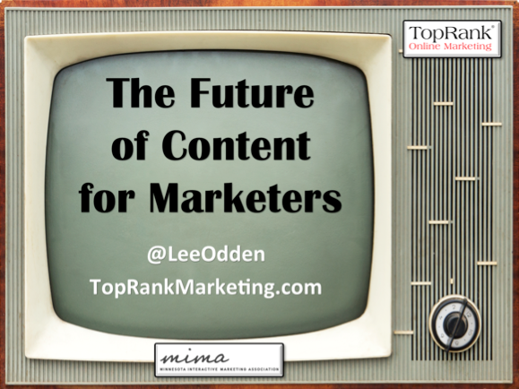 The Future of Content - Lee Odden, MIMA