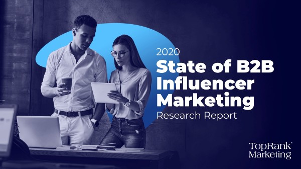 B2B Influencer Marketing Report 2020