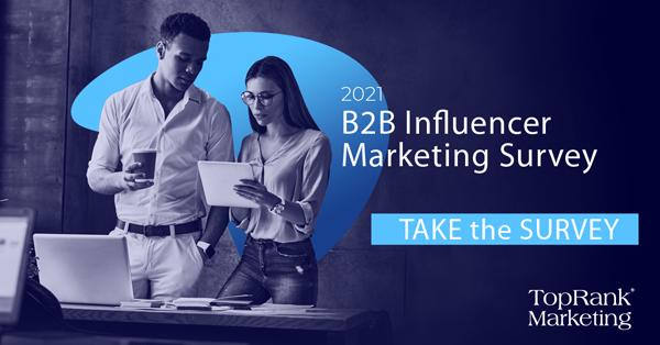 2021 TopRank Marketing B2B Influencer Marketing Survey Image