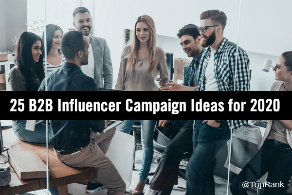 B2B Influencer Marketing Campaign Ideas