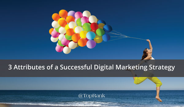 3-attributes-successful-digital-marketing-strategy