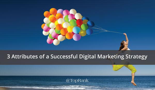 3-attributes-successful-digital-marketing-strategy