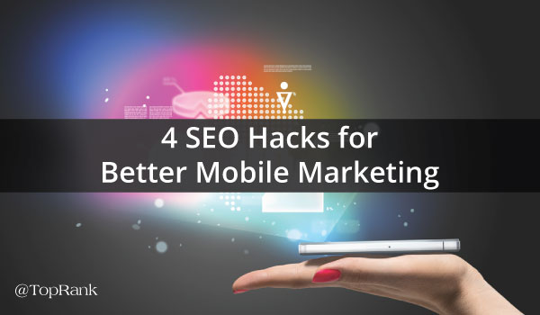 4-SEO-Hacks-Better-Mobile-Marketing