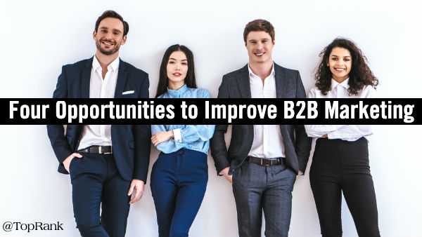 Opportunities to Improve B2B Marketing