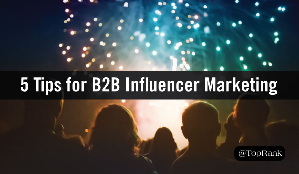 Declare Independence from B2B Influencer Marketing Blunders: 5 Tips for Success