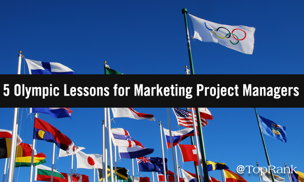 5 Olympic Lessons for Marketing Project Managers