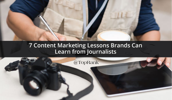 7-content-marketing-lessons-from-journalists