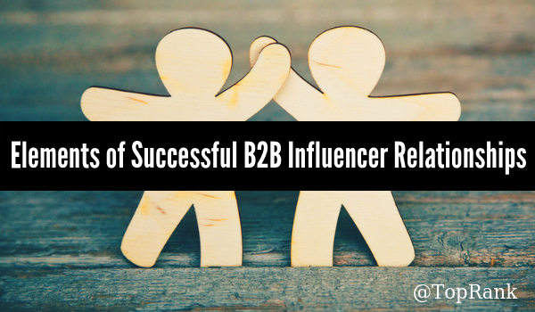 B2B Influencer Marketing Characteristics - Lessons From Our Top 10 Influencer Marketing Posts of 2019