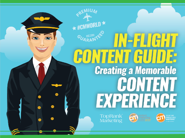 CMWorld In-Flight Content Guide: Creating a Memorable Content Experience