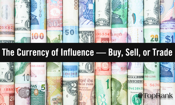 The Currency of Influence in Marketing — Buy, Sell, or Trade