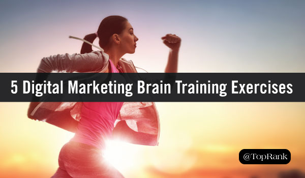 5 Digital Marketing Brain Training Exercises to Keep You Sharp