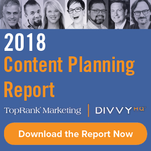 Joint Content Planning Research Report from DivvyHQ and TopRank Marketing