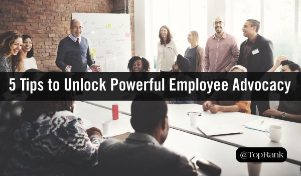 You Know Influencers: 5 Tips to Unlock Powerful Employee Advocacy