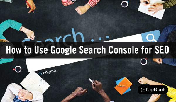 The QuickStart Guide to Using Google Search Console to Increase SEO Visibility