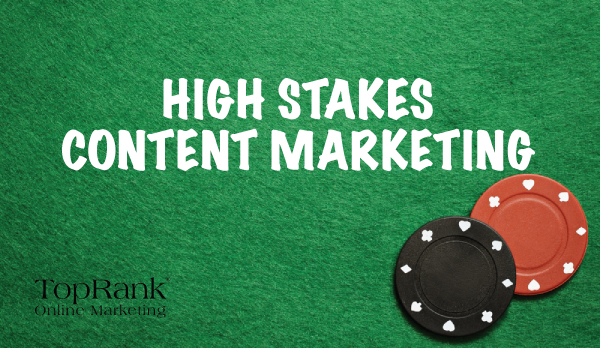 HIGH-STAKES-CONTENT-MARKETING