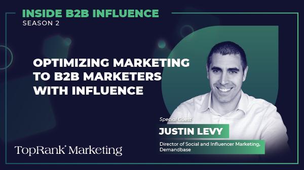 Justin Levy Inside B2B Influencer Marketing
