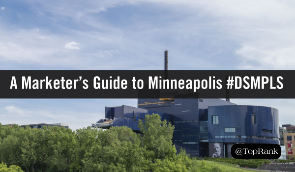 A Marketer's Guide to Minneapolis: Gearing Up for #DSMPLS + Exclusive Event Invite