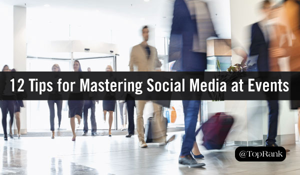 12 Helpful Tips for Effectively Using Social Media at Events