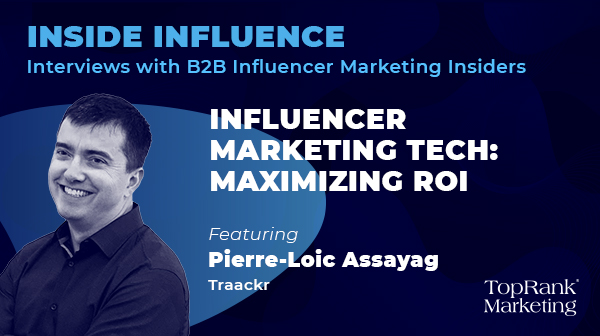 Inside Influence EP07: Pierre-Loïc Assayag from Traackr on Influencer Marketing Technology