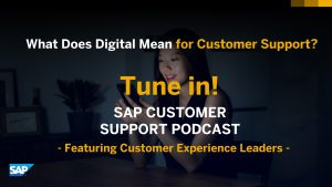 SAP Customer Support Podcast