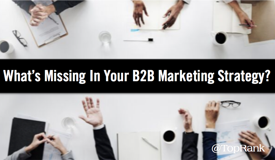uncategorized-Screen Shot 2019 09 22 at 7.33.15 PM - What's Missing In Your B2B Marketing Strategy? 5 Key Elements You Don't Want to Overlook
