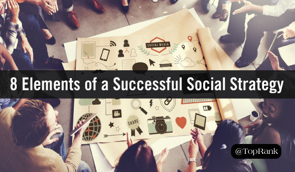 8 Fundamental Elements of a Successful Social Media Marketing Strategy
