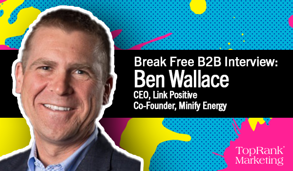 Break Free B2B Interview with Ben Wallace