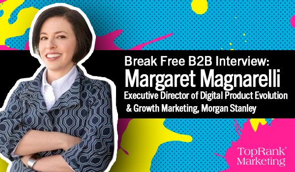 Break Free B2B Interview with Margaret Magnarelli