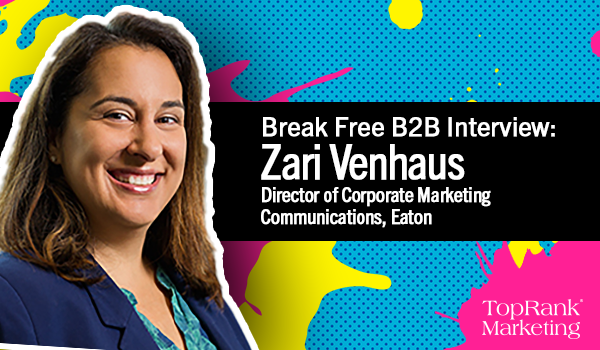 Break Free B2B Marketing Interview with Zari Venhaus
