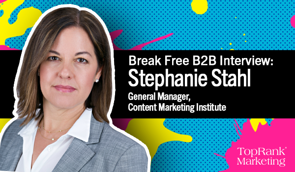 Break Free B2B Interview with Stephanie Stahl