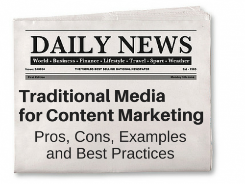 Traditional Media for Content Marketing: Pros, Cons, Examples and Best Practices