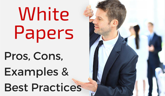 White Papers: Pros, Cons, Examples and Best Practices