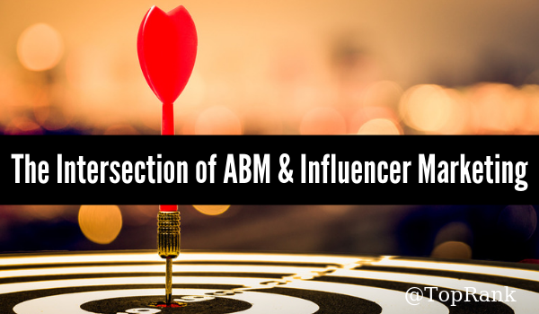 uncategorized-abm influencer marketing - Hitting Your Target: Why Account-Based Marketing and Influencers Are the Perfect Match