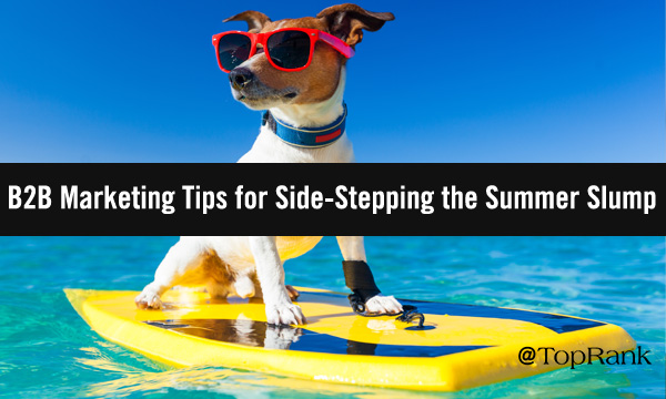 Marekting Tips for Avoiding the Summer Slump