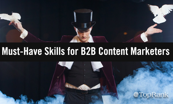 must have marketing skills for b2b content marketers