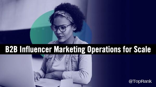 B2B Influencer Marketing Operations