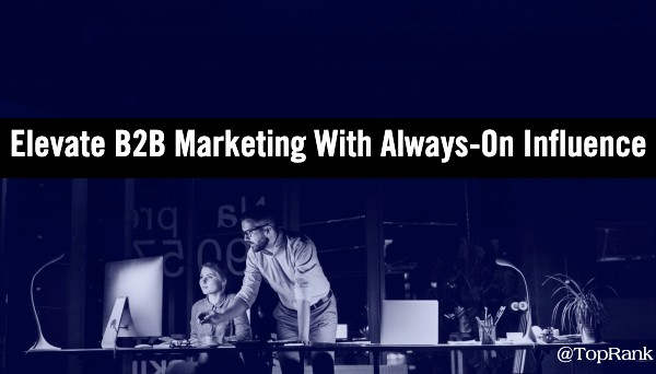 Elevate B2B Marketing with Always-On Influence