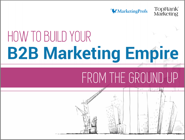 Ebook how to build your b2b marketing empire from the ground up ebook how to build your b2b marketing empire from the ground up malvernweather Images