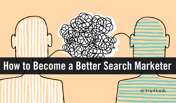 become-a-better-search-marketer