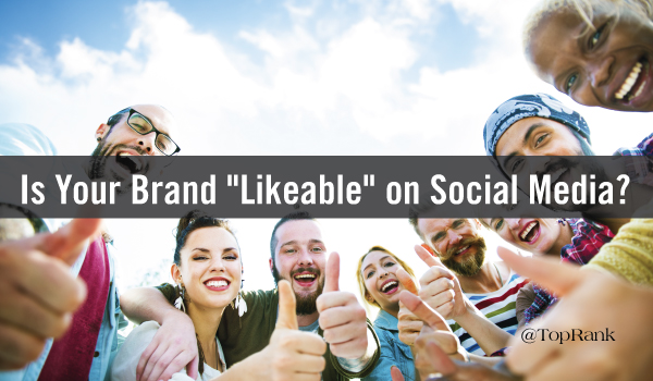 "7 Tips for Making Your Brand More ""Likeable"" on Social Media"