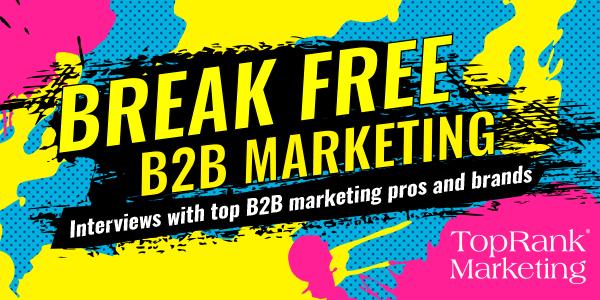 Break Free B2B Marketing Season 3
