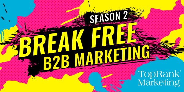 Season 2 - Break Free B2B Marketing Interviews
