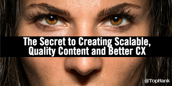 The Secret to Creating Scalable, Quality Content and Better CX – Infographic