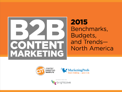 CMI & MarketingProfs: 2015 B2B Content Marketing Benchmark, Budgets and Trends North America