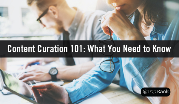 Content Curation 101: 7 Best Practices, Helpful Tools & Great Examples