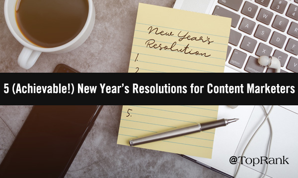 Content Marketing New Year's Resolutions