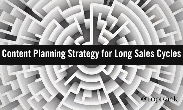 Content Planning Strategy for Long Sales Cycles