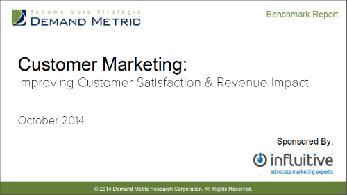 Demand Metric & Influitive: Customer Marketing - Improving Customer Satisfaction & Revenue Impact