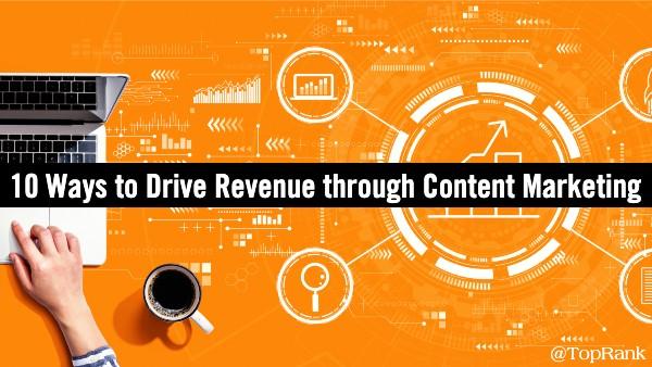 Drive Revenue Content Marketing